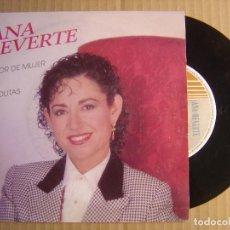 Discos de vinilo: ANA REVERTE - AMOR DE MUJER + FAROLITAS - SINGLE 1992 - HORUS. Lote 115704431
