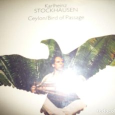 Discos de vinilo: KARLHEINZ STOCKHAUSEN-CEYLON /BIRD OF PASSAGE. Lote 115710199