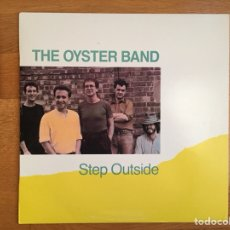 Discos de vinilo: THE OYSTER BAND: STEP OUTSIDE. Lote 115711536