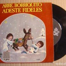 Discos de vinilo: ORFEON INFANTIL DE ESPAÑA - ARRE, BORRIQUITO + ADESTE FIDELES - SINGLE 1972 - YUPI. Lote 115715803