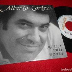 Discos de vinilo: ALBERTO CORTEZ AQUELLA NOVIA PRIMERA/SI NOS DEJARAN 7'' SINGLE 1983 HISPAVOX. Lote 115716799