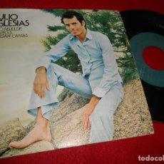 Discos de vinilo: JULIO IGLESIAS RIO REBELDE/A VECES LLEGAN CARTAS 7'' SINGLE 1973 COLUMBIA. Lote 115717463