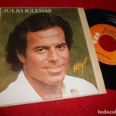 Discos de vinilo: JULIO IGLESIAS HEY!/UN SENTIMENTAL 7'' SINGLE 1980 CBS. Lote 115717723