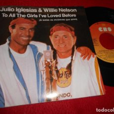 Discos de vinilo: JULIO IGLESIAS & WILLIE NELSON TO ALL THE GIRLS I'VE LOVED BEFORE/+1 7'' SINGLE 1984 CBS PORTUGAL. Lote 115717831