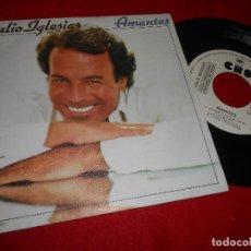 Discos de vinilo: JULIO IGLESIAS AMANTES/VIEJAS TRADICIONES 7'' SINGLE 1980 CBS PROMO. Lote 115718035