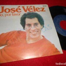 Discos de vinilo: JOSE VELEZ NO, POR FAVOR/LO QUE EL TIEMPO SE LLEVO 7'' SINGLE 1978 COLUMBIA JUKEBOX. Lote 115718879