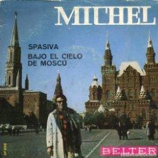 Discos de vinilo: MICHEL / SPASIVA / BAJO EL CIELO DE MOSCU (SINGLE 1968). Lote 115727523