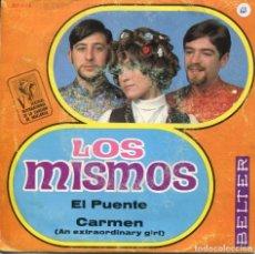 Discos de vinil: LOS MISMOS / EL PUENTE (V FESTIVAL DE MALLORCA) / CARMEN (SINGLE 1968). Lote 115728691