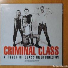 Discos de vinilo: CRIMINAL CLASS - A TOUCH OF CLASS THE OI! COLLECTION - LP. Lote 115870435