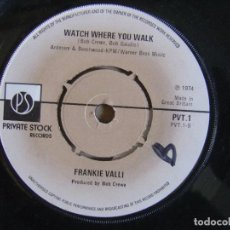 Discos de vinilo: FRANKIE VALLI - WATCH WHERE YOU WALK + MY EYES ABORED YOU - SINGLE INGLES 1974. Lote 115889207