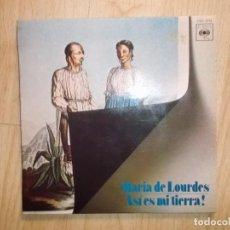 Discos de vinilo: MARIA DE LOURDES ASI ES MI TIERRA 1971 CBS ED ESPAÑOLA. Lote 115893063