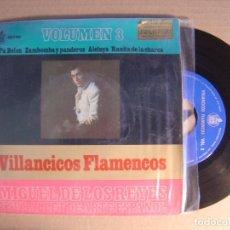 Discos de vinilo: VILLANCICOS FLAMENCOS - MIGUEL DE LOS REYES - VOL. 3 - SINGLE 1966 - HISPAVOX. Lote 115914451