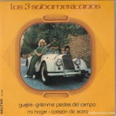 Discos de vinilo: LOS 3 SUDAMERICANOS - GUAJIRA + 3 (EP BELTER 1973) COMO NUEVO. Lote 115918875