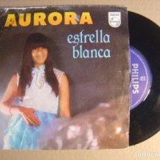 Discos de vinilo: AURORA - ESTRELLA BLANCA - SINGLE 1983 - PHILIPS. Lote 115922823
