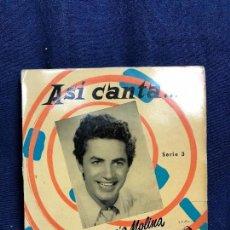 Discos de vinilo: ASI CANTA ANTONIO MOLINA ACOMP ORQUESTA DE LA PELICULA EL PESCADOR DE COPLAS AÑO 57. Lote 116063571