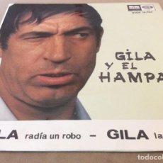 Discos de vinilo: GILA Y EL HAMPA - GILA RADIA UN ROBO / GILA LADRON. 1966.. Lote 116068271