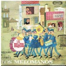 Discos de vinilo: LOS MELOMANOS - LA BANDA / MIGUEL E ISABEL - SINGLE 1967. Lote 116083979