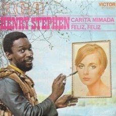 Discos de vinilo: == SB387 - SINGLE - HENRY STEPHEN - CARITA MIMADA / FELIZ, FELIZ. Lote 116096163