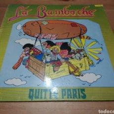 Discos de vinilo: LA BAMBOCHE -QUITTE PARIS -. Lote 116099058
