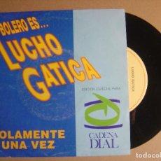 Discos de vinilo: LUCHO GATICA - SOLAMENTE UNA VEZ - SINGLE ESPAÑOL 1990 - EMI. Lote 116108383