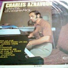 Discos de vinilo: CHARLES AZNAVOUR CANTA EN ESPAÑOL SONOPLAY LP . Lote 116110907