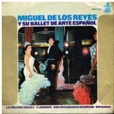 Disques de vinyle: MIGUEL DE LOS REYES Y SU BALLET DE ARTE ESPAÑOL - LA POLLERA COLORA + 3 - EP 1965. Lote 116118167