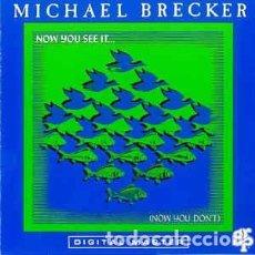 Discos de vinilo: MICHAEL BRECKER - NOW YOU SEE IT... (NOW YOU DON'T) (LP, ALB) LABEL:GRP CAT#: 9031-72351-1 . Lote 116120259