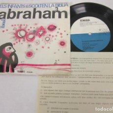 Discos de vinilo: ELS INFANTS ESCOLTEN LA BIBLIA 3 ABRAHAM - MARTA MATA / FREDERIC BOSSO - SINGLE - EDIGSA1965 + CARTA. Lote 116149095