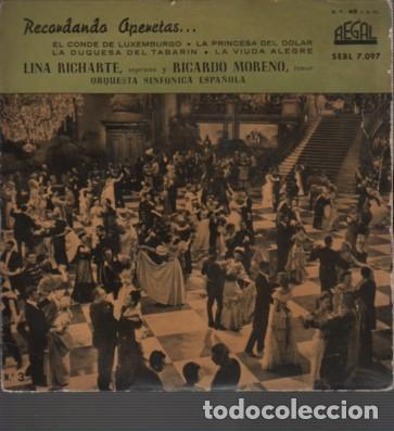DISCO EP OPERETAS LINA RICHARTE SOPRANO RICARDO MORENO TENOR DE RGAL EL CONDE DE LUXEMBURGO 1959 (Música - Discos de Vinilo - Maxi Singles - Clásica, Ópera, Zarzuela y Marchas)