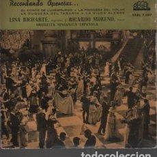 Discos de vinilo: DISCO EP OPERETAS LINA RICHARTE SOPRANO RICARDO MORENO TENOR DE RGAL EL CONDE DE LUXEMBURGO 1959. Lote 218696961