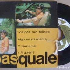 Discos de vinilo: PASQUALE - Y LLAMAME + LOS DOS TAN FELICES + A QUIEN + ALGO EN MI MENTE - SINGLE CEM 1967. Lote 116196051