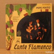 Discos de vinilo: PEPE PINTO - CANTE FLAMENCO: MI TIERRA ESPAÑOLA / COSAS DE NIÑOS + 2 - LA VOZ DE SU AMO 7EPL 108. Lote 116198975
