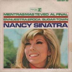 Discos de vinilo: NANCY SINATRA - MIENTRAS MAS TE VEO - EP ESPAÑOL DE VINILO. Lote 116204259