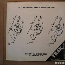 Discos de vinilo: RHYTHM FACTORY BY LODOLA D.J. ?– GOTTA HAVE YOUR OWN STYLE - BEAT CLUB RECORDS 1990 - MAXI - P -. Lote 116230287