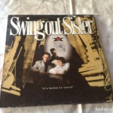 Discos de vinilo: SWING OUT SISTER - IT´S BETTER TO TRAVEL. Lote 116231195