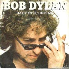 Discos de vinilo: SG BOB DYLAN : BABY STOP CRYING. Lote 116286043