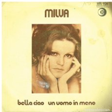 Disques de vinyle: MILVA - BELLA CIAO / UN UOMO IN MENO - SINGLE 1973. Lote 116287619