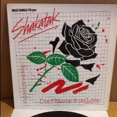 Discos de vinilo: SHAKATAK / DON'T BLAME IT ON LOVE / MAXI-SG - POLYDOR - 1984 / MBC. ***/***. Lote 116334951