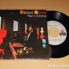 Discos de vinilo: RICHARD ROMEO - NON CHALANCE - SINGLE - 1984. Lote 116340935