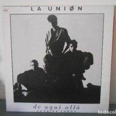 Discos de vinilo: LA UNION - DE AQUI ALLA ( VERSION LARGA ). Lote 155908710