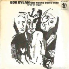 Discos de vinilo: SG BOB DYLAN : UNA NOCHE COMO ESTA. Lote 116442603
