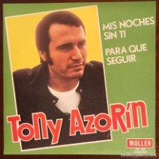 Discos de vinilo: TONY AZORIN - MALLER - MIS NOCHES SIN TI / PARA QUÉ SEGUIR POP SOUL SPANISH 1979. Lote 138942878