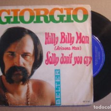 Discos de vinilo: GIORGIO - HILLY BILLY MAN + SALLY DONT YOU CRY - SINGLE 1970 - BELTER. Lote 116531283