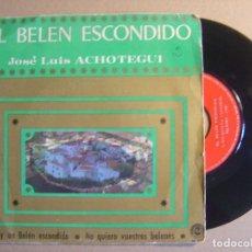 Discos de vinilo: JOSE LUIS ACHOTEGUI - EL BELEN ESCONDIDO - SINGLE 1969 - PAX. Lote 116536835