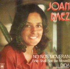 Discos de vinilo: JOAN BAEZ / NO NOS MOVERAN / DIDA (SINGLE 1974). Lote 116547195