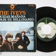 Discos de vinilo: DISCO SINGLE DE VINILO - THE IVEYS. QUIZÁS MAÑANA / Y SU PAPÁ ES MILLONARIO - APPLE RECORDS, 1969. Lote 116580535