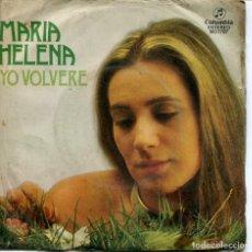 Discos de vinilo: MARIA HELENA / YO VOLVERE (XX FESTIVAL DE BENIDORM) / TAN SOLO FUI (SINGLE 1978). Lote 116617079