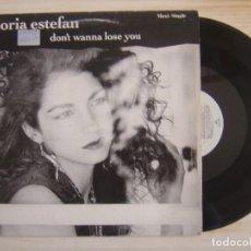 Discos de vinilo: GLORIA ESTEFAN - DONT WANNA LOSE YOU - MAXISINGLE 45 - ESPAÑOL 1989 - EPIC. Lote 116620923