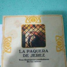 Discos de vinilo: LA PAQUERA DE JEREZ AÑOS 70 TRES FLAMENCOS RONDADORES DE LAS MINAS. Lote 116638291