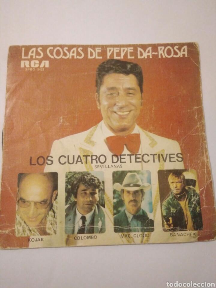 LAS COSAS DE PEPE DA-ROSA LOS,CUATRO DETECTIVE AÑOS 70,REF,2423 (Música - Discos - Singles Vinilo - Flamenco, Canción española y Cuplé)